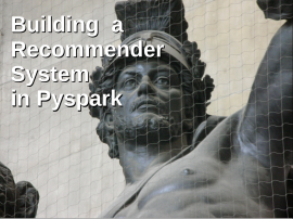 Recommender Systems in Pyspark